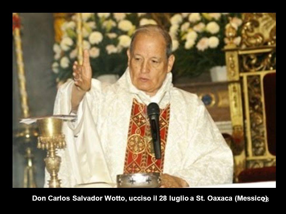 Don Carlos Salvador Wotto, ucciso il 28 luglio a St. Oaxaca (Messico)