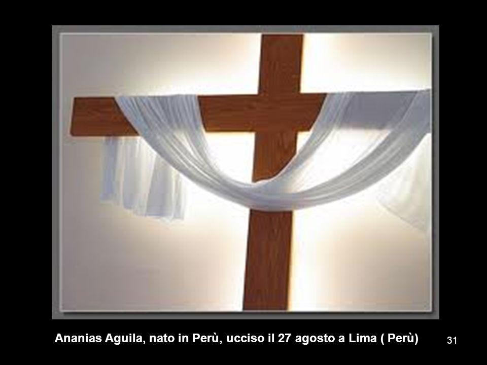 Ananias Aguila, nato in Perù, ucciso il 27 agosto a Lima ( Perù)