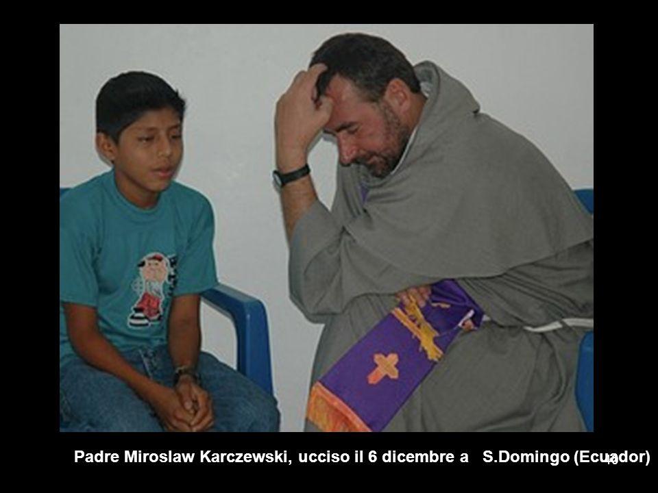 Padre Miroslaw Karczewski, ucciso il 6 dicembre a S.Domingo (Ecuador)