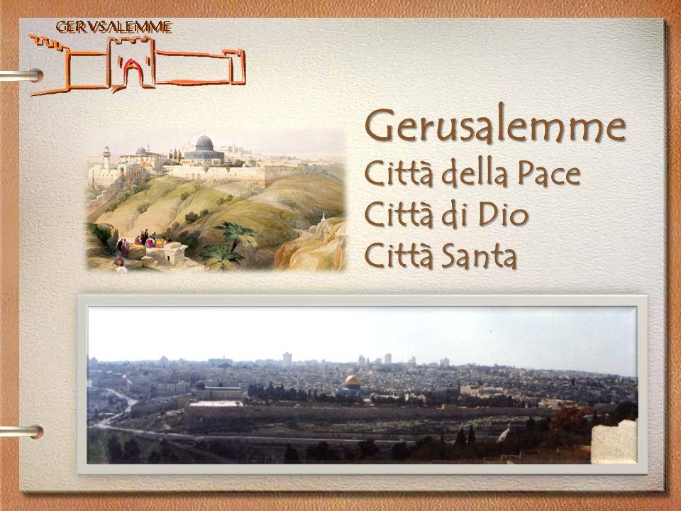 Gerusalemme Città della Pace Città di Dio Città Santa