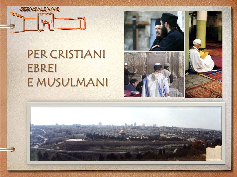 PER CRISTIANI EBREI E MUSULMANI