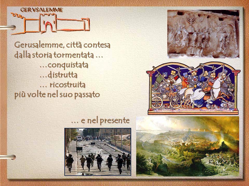 Gerusalemme, città contesa