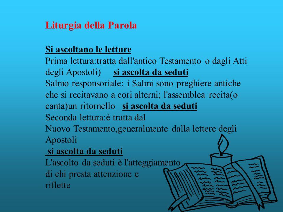 Liturgia della Parola Si ascoltano le letture