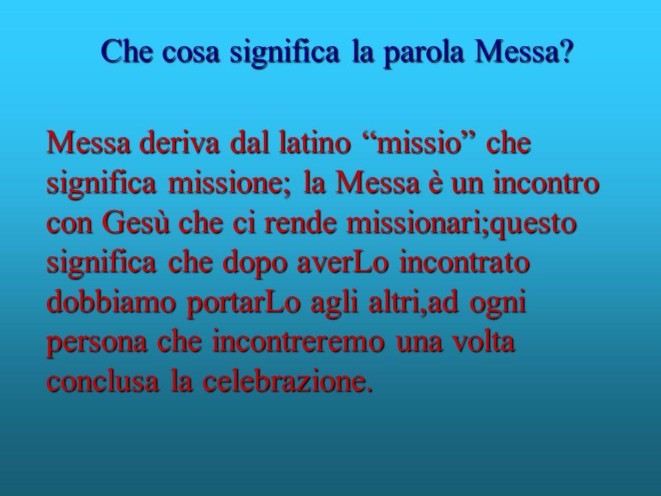 Che cosa significa la parola Messa