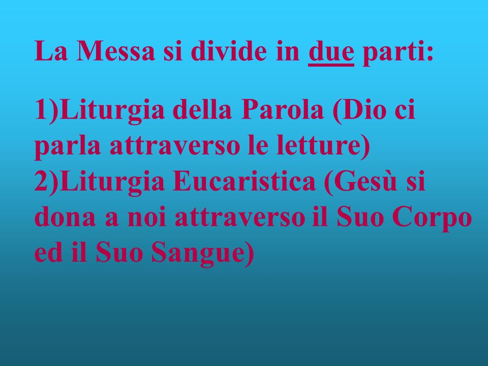 La Messa si divide in due parti: