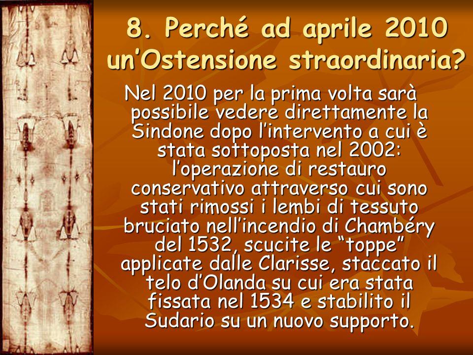 8. Perché ad aprile 2010 un'Ostensione straordinaria