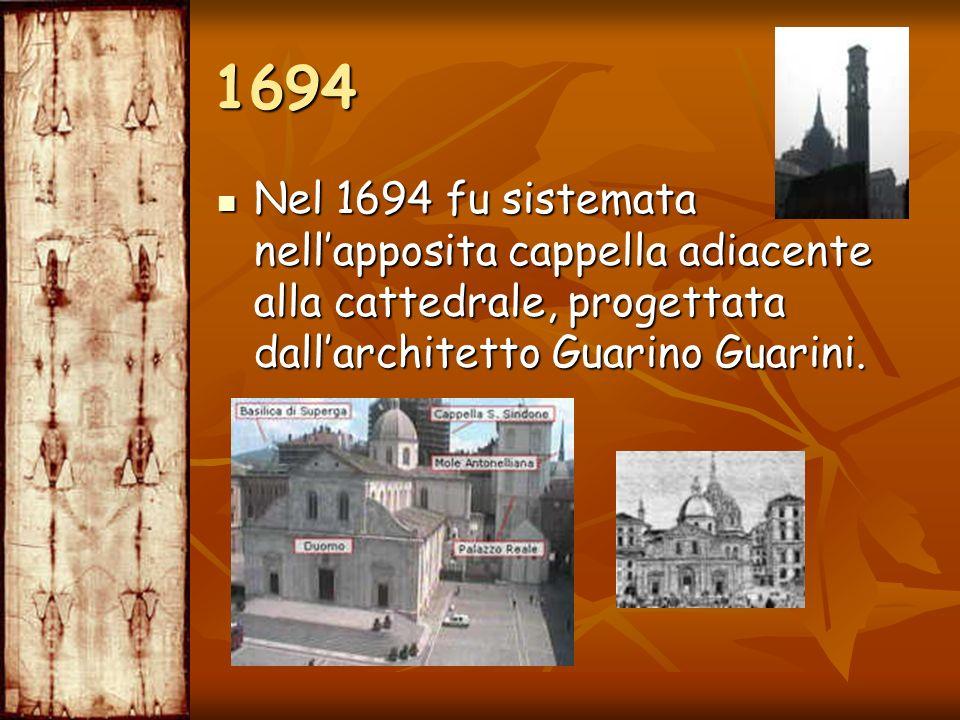 1694 Nel 1694 fu sistemata nell'apposita cappella adiacente alla cattedrale, progettata dall'architetto Guarino Guarini.