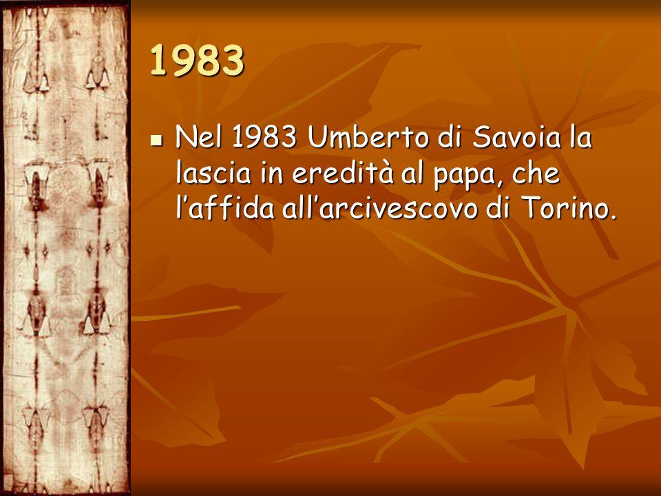 1983 Nel 1983 Umberto di Savoia la lascia in eredità al papa, che l'affida all'arcivescovo di Torino.