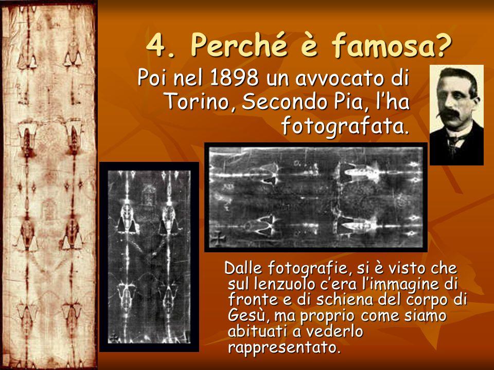 4. Perché è famosa Poi nel 1898 un avvocato di Torino, Secondo Pia, l'ha fotografata.