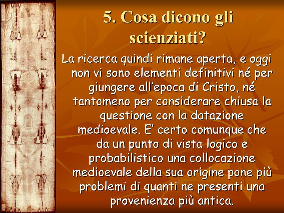 5. Cosa dicono gli scienziati