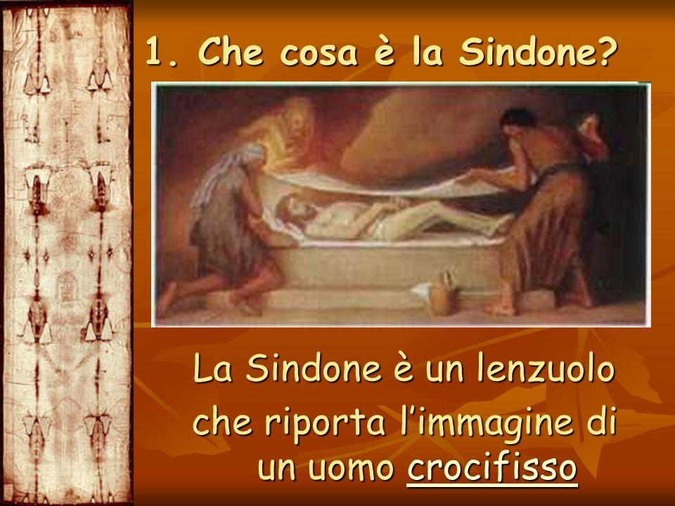 La Sindone è un lenzuolo che riporta l'immagine di un uomo crocifisso