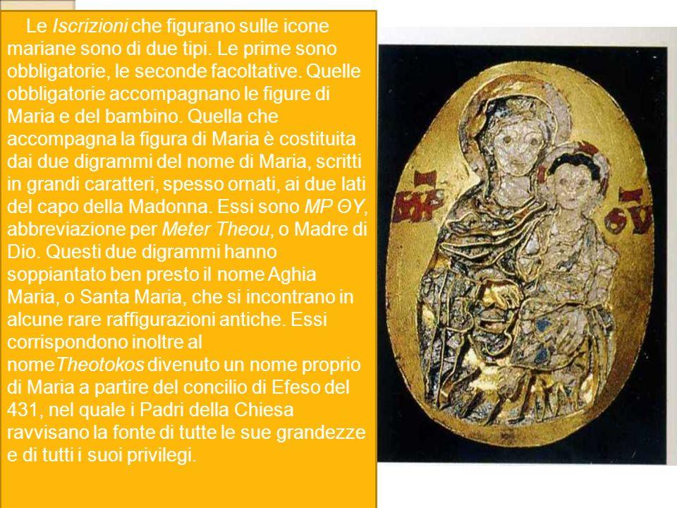 Le Iscrizioni che figurano sulle icone mariane sono di due tipi