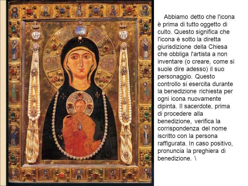 Abbiamo detto che l icona è prima di tutto oggetto di culto