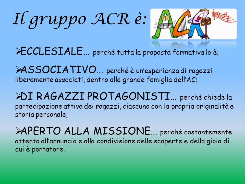 Il gruppo ACR è: ECCLESIALE… perché tutta la proposta formativa lo è;