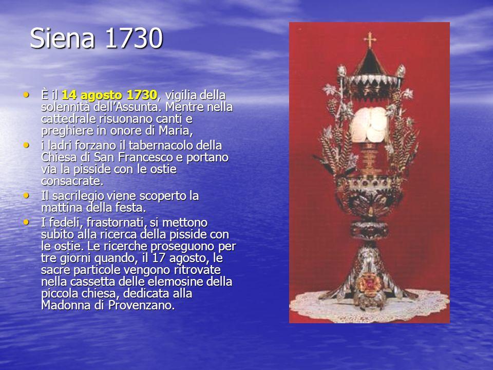 Siena 1730 È il 14 agosto 1730, vigilia della solennità dell'Assunta. Mentre nella cattedrale risuonano canti e preghiere in onore di Maria,