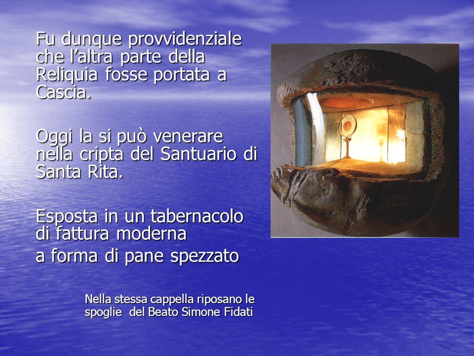 Oggi la si può venerare nella cripta del Santuario di Santa Rita.