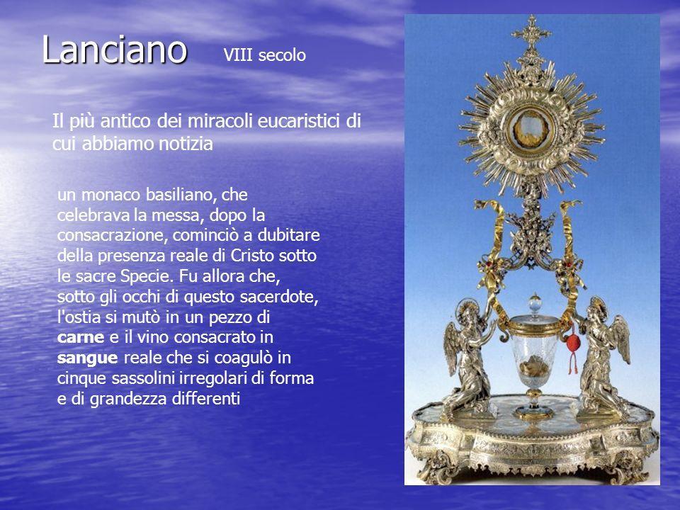 Lanciano Il più antico dei miracoli eucaristici di cui abbiamo notizia