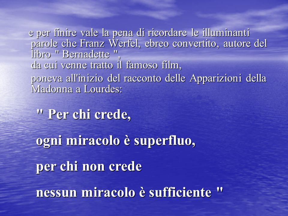 ogni miracolo è superfluo, per chi non crede