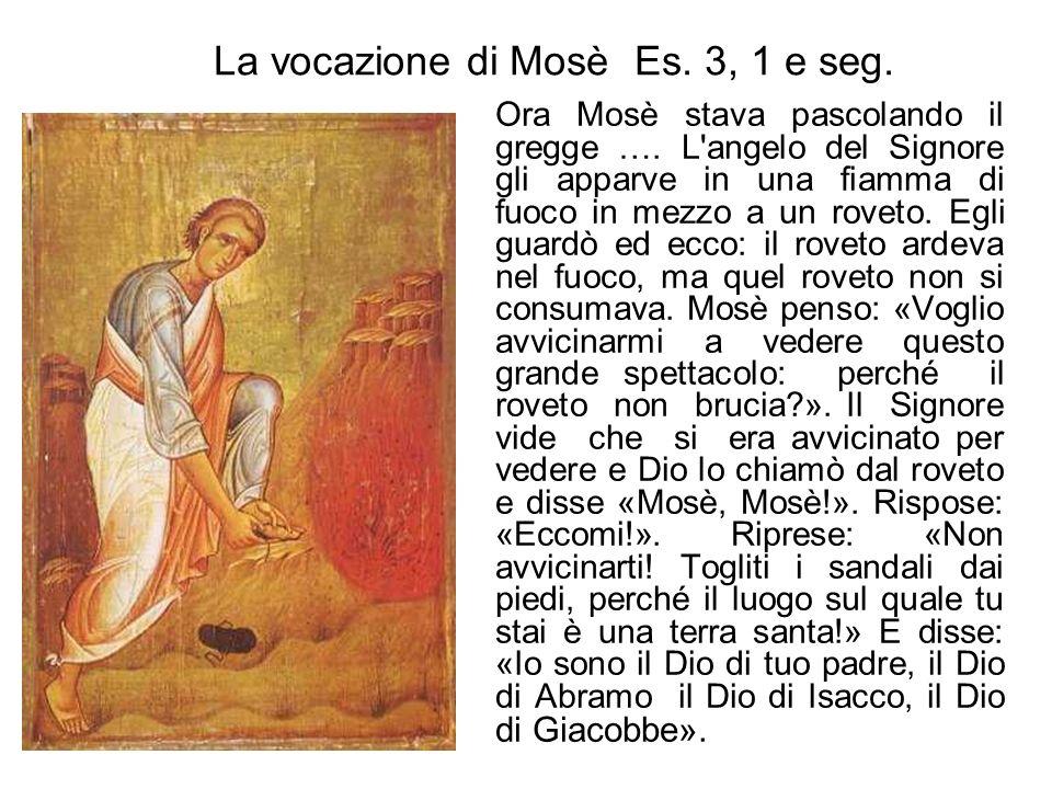 La vocazione di Mosè Es. 3, 1 e seg.