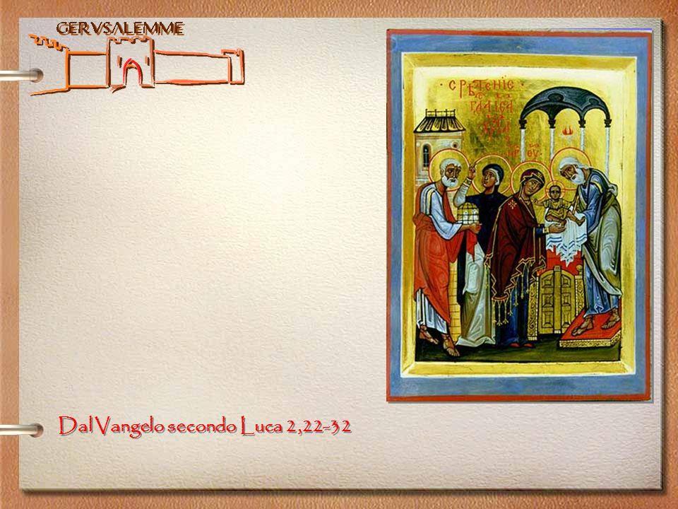 Dal Vangelo secondo Luca 2,22-32