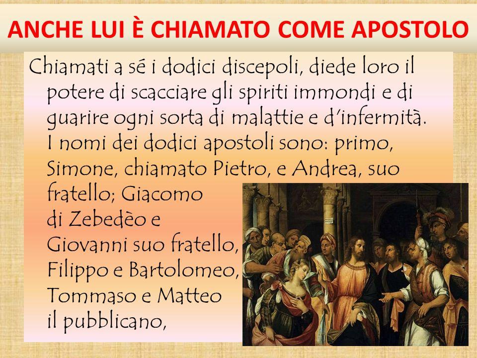 ANCHE LUI È CHIAMATO COME APOSTOLO