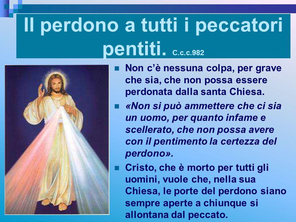 Il perdono a tutti i peccatori pentiti. C.c.c.982