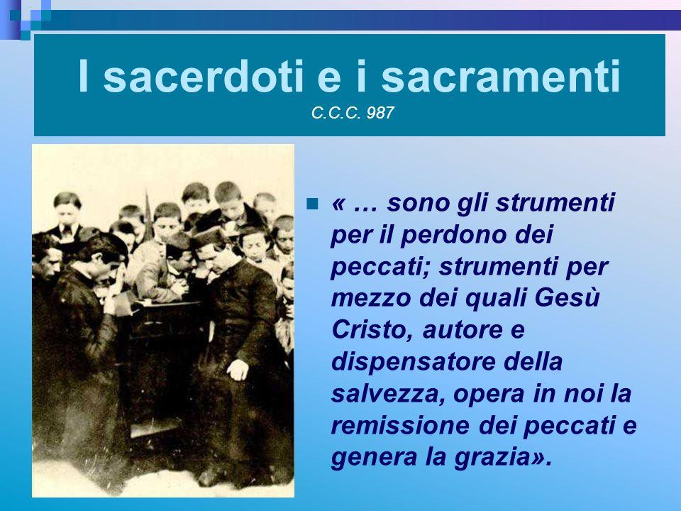 I sacerdoti e i sacramenti C.C.C. 987