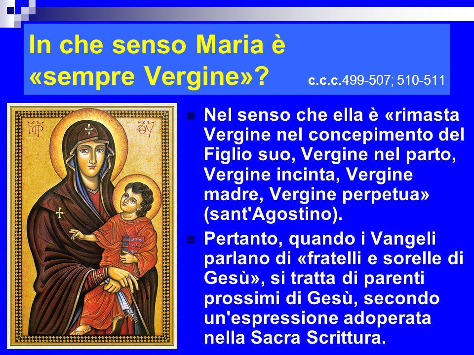 In che senso Maria è «sempre Vergine» c.c.c.499-507; 510-511