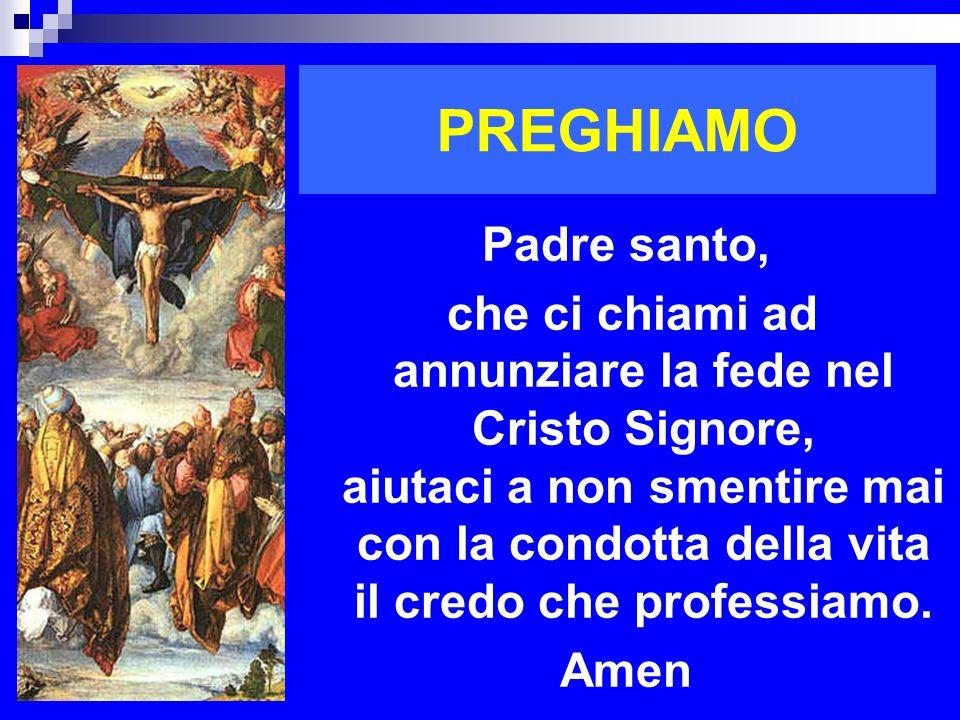 PREGHIAMO Padre santo,