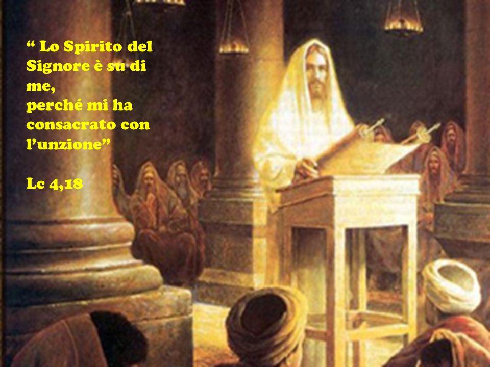Lo Spirito del Signore è su di me,