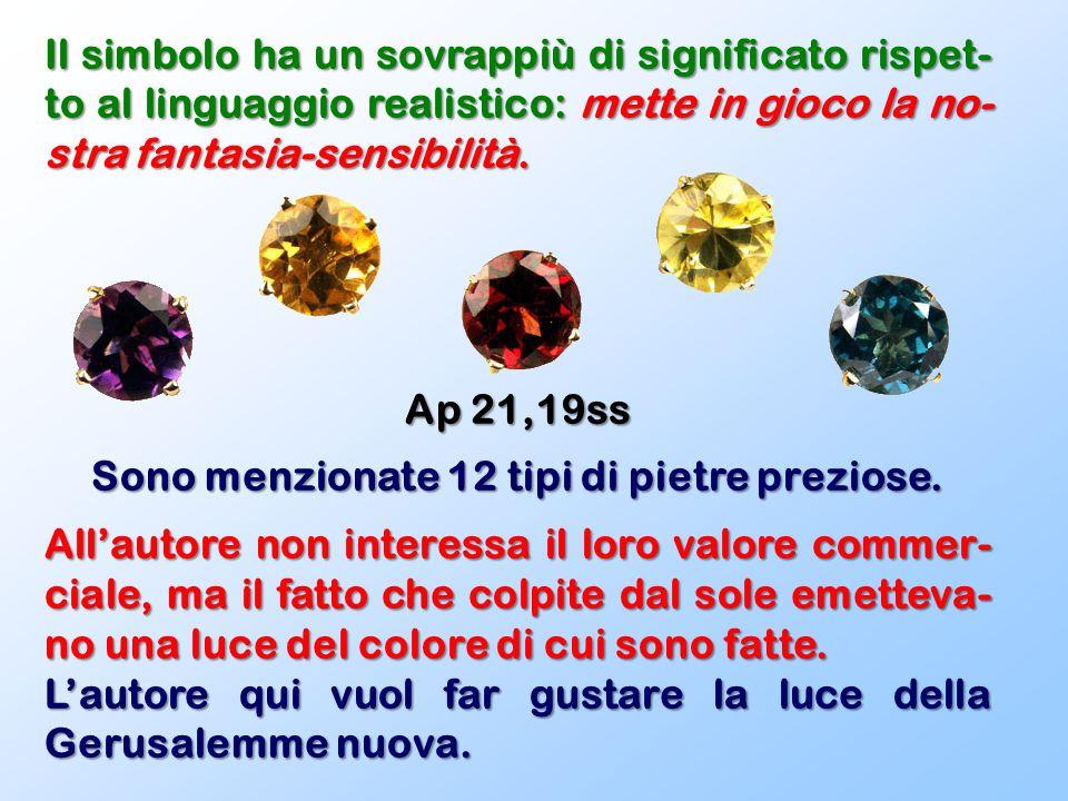 Sono menzionate 12 tipi di pietre preziose.