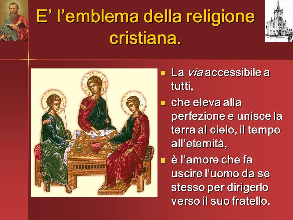 E' l'emblema della religione cristiana.