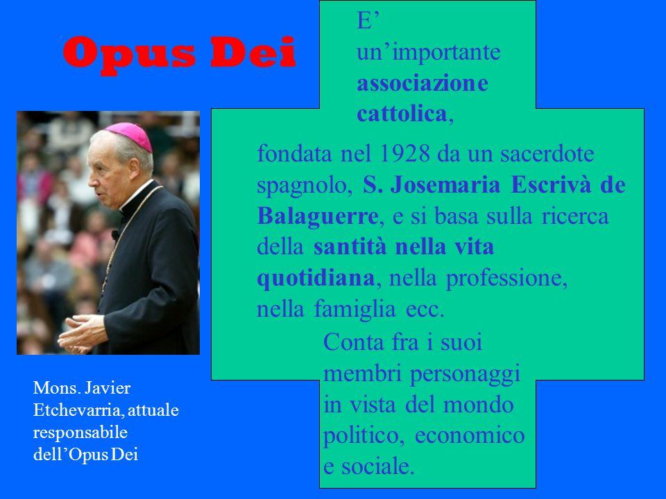 Opus Dei E' un'importante associazione cattolica,