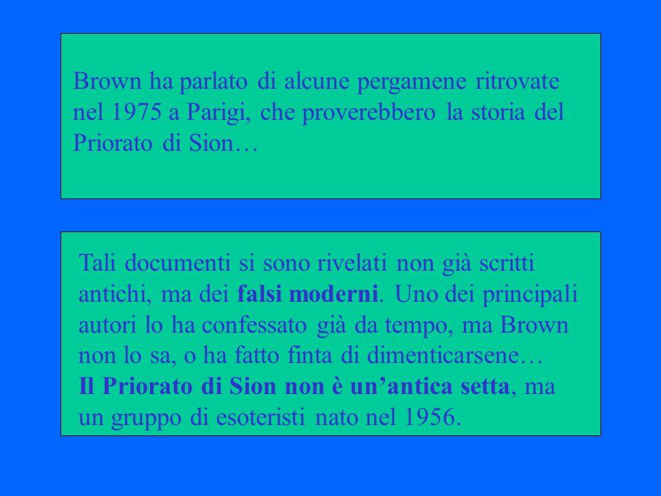 Brown ha parlato di alcune pergamene ritrovate nel 1975 a Parigi, che proverebbero la storia del Priorato di Sion…