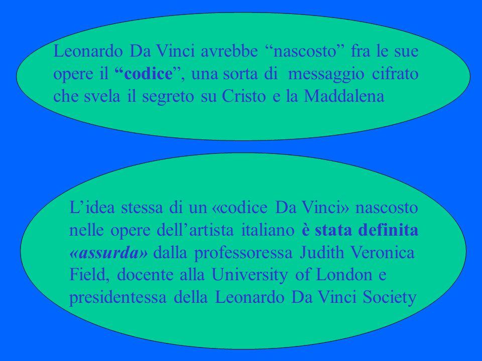 Leonardo Da Vinci avrebbe nascosto fra le sue opere il codice , una sorta di messaggio cifrato che svela il segreto su Cristo e la Maddalena