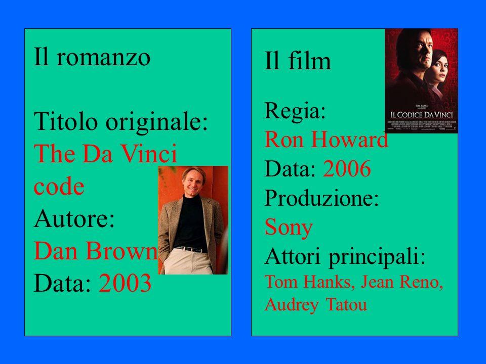Il romanzo Il film Titolo originale: The Da Vinci code Autore: