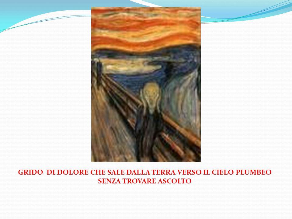 GRIDO DI DOLORE CHE SALE DALLA TERRA VERSO IL CIELO PLUMBEO SENZA TROVARE ASCOLTO