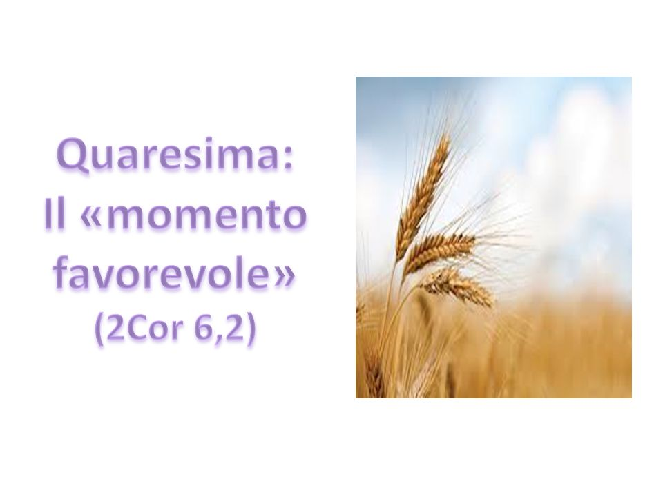 Il «momento favorevole»
