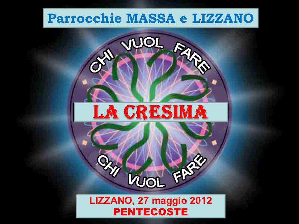 Parrocchie MASSA e LIZZANO LIZZANO, 27 maggio 2012 PENTECOSTE
