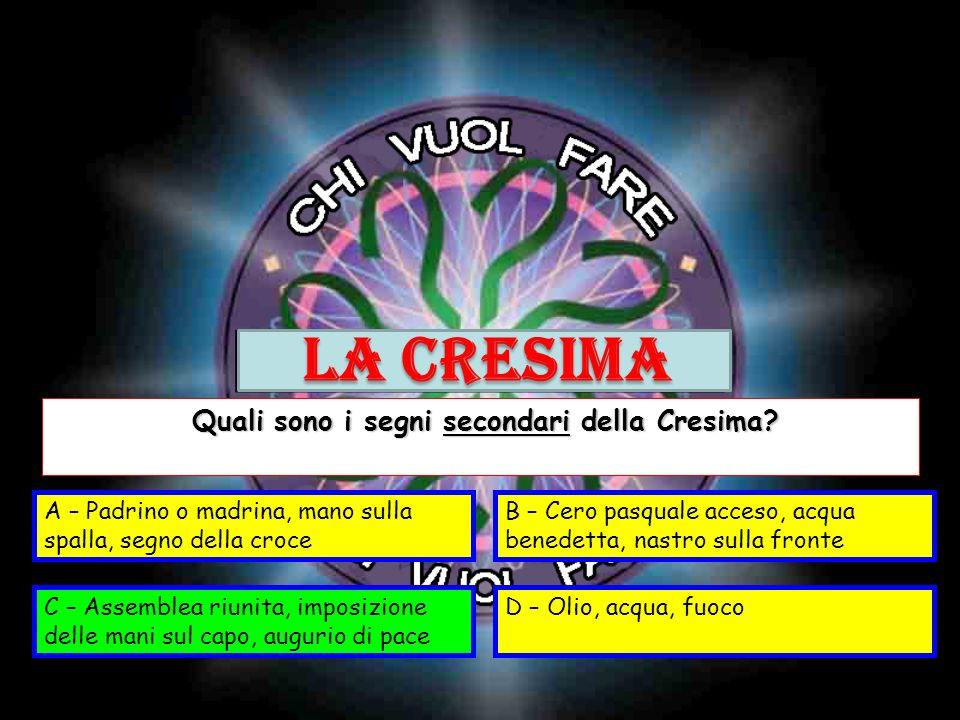 Quali sono i segni secondari della Cresima