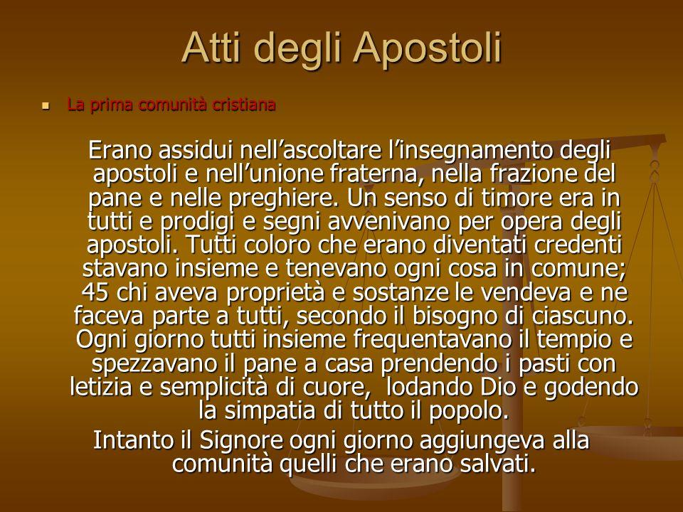 Atti degli Apostoli La prima comunità cristiana.