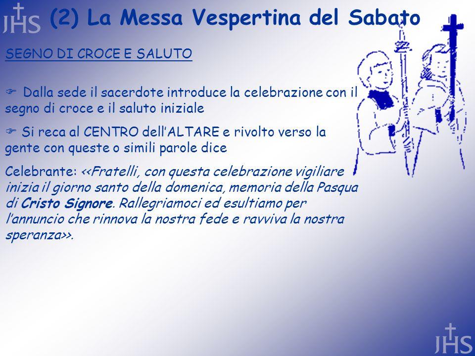 (2) La Messa Vespertina del Sabato