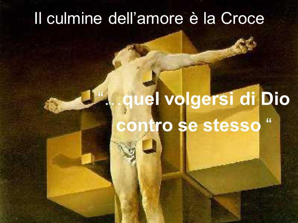 Il culmine dell'amore è la Croce