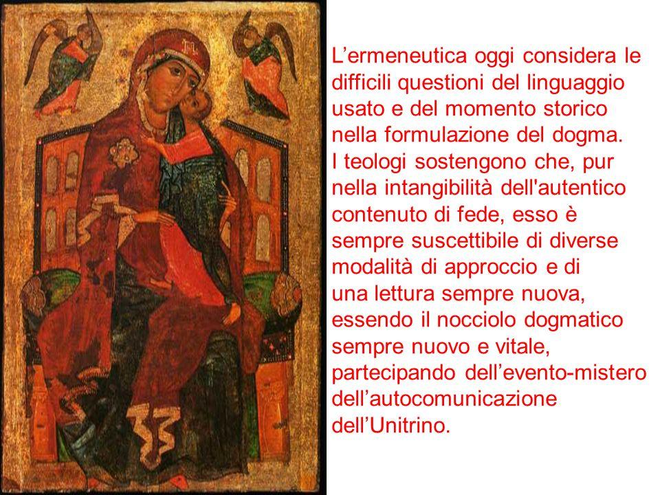 L'ermeneutica oggi considera le difficili questioni del linguaggio usato e del momento storico nella formulazione del dogma.
