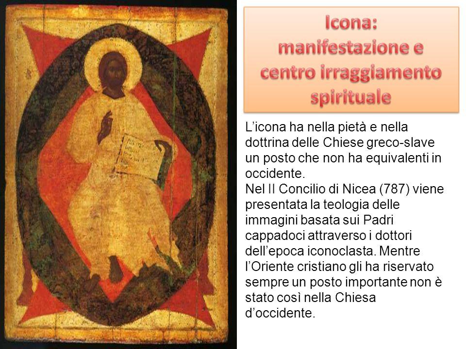 L'icona ha nella pietà e nella dottrina delle Chiese greco-slave un posto che non ha equivalenti in occidente.