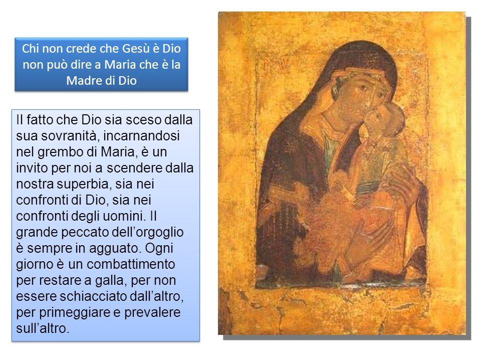 Chi non crede che Gesù è Dio non può dire a Maria che è la Madre di Dio