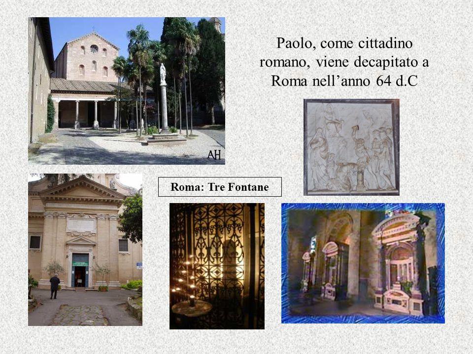 Paolo, come cittadino romano, viene decapitato a Roma nell'anno 64 d.C
