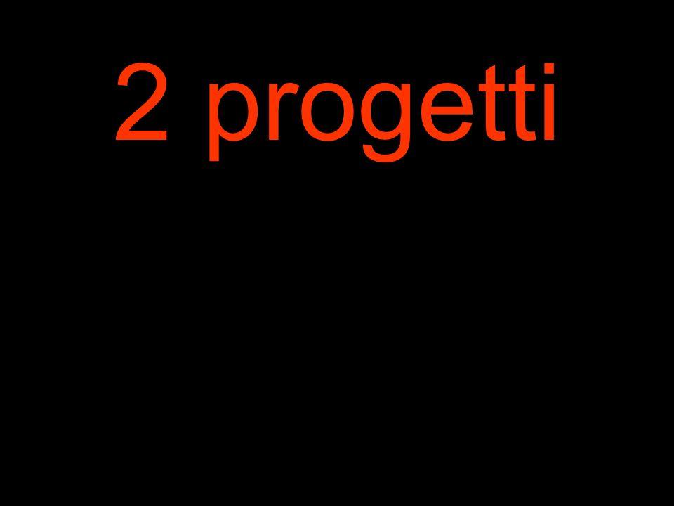 2 progetti