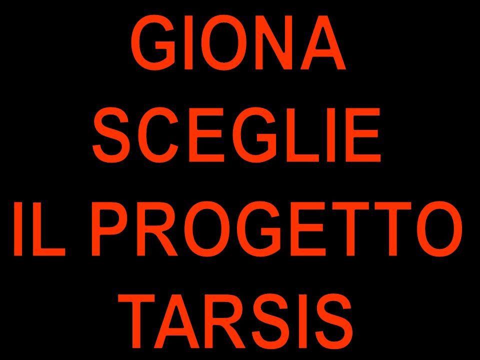 GIONA SCEGLIE IL PROGETTO TARSIS