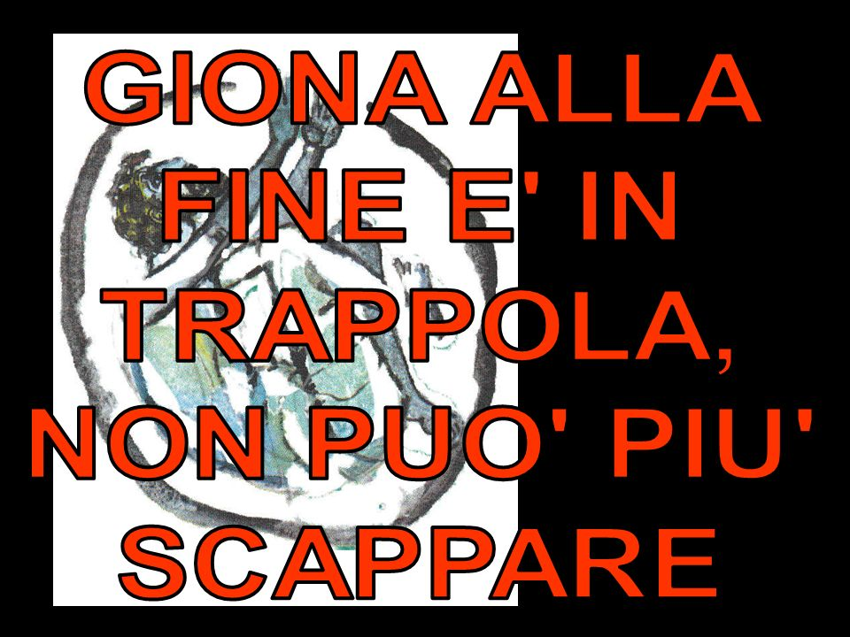 GIONA ALLA FINE E IN TRAPPOLA, NON PUO PIU SCAPPARE